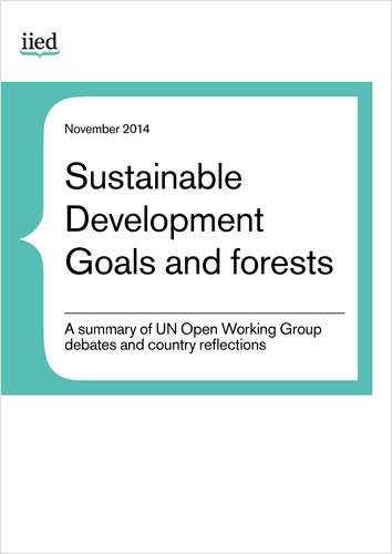 Sustainable Development Goals and forests: A summary of UN Open Working Group debates and country reflections