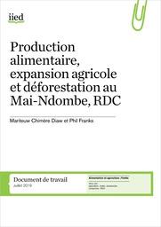 Production alimentaire, expansion agricole et déforestation au Mai-Ndombe, RDC