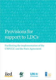 Provisions for support to LDCs: facilitating the implementation of the UNFCCC and the Paris Agreement