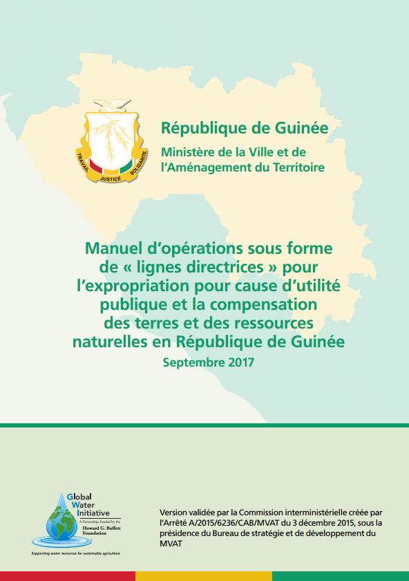 Manuel d'opérations sous forme de « lignes directrices » pour l'expropriation pour cause d'utilité publique et la compensation des terres et des ressources naturelles en République de Guinée