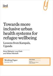 Towards more inclusive urban health systems for refugee wellbeing: Lessons from Kampala, Uganda