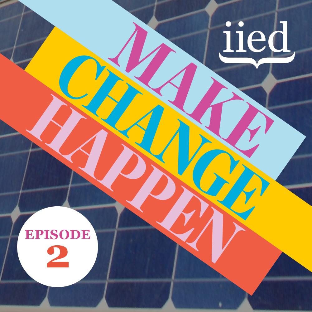 Make Change Happen podcast episode 2