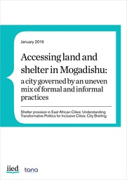 Accessing land and shelter in Mogadishu: a city governed by an uneven mix of formal and informal practices