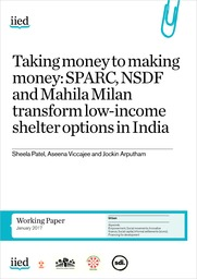 Taking money to making money: SPARC, NSDF and Mahila Milan transform low-income shelter options in India