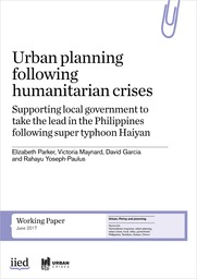 Urban planning following humanitarian crises: Supporting local government to take the lead in the Philippines following super typhoon Haiyan