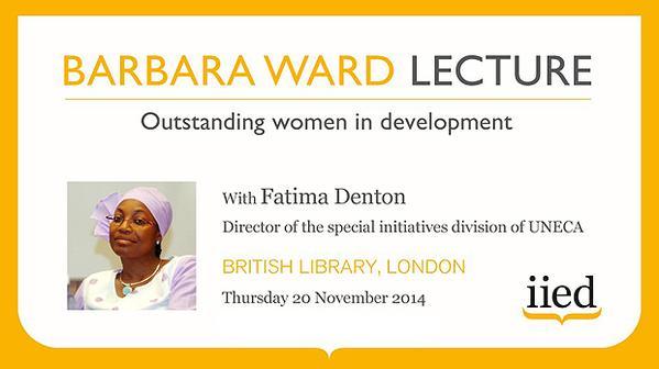 IIED's 2014 Barbara Ward Lecture with Fatima Denton