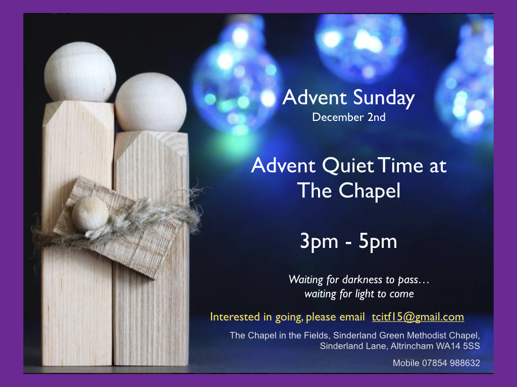 Advent Sunday, 2nd December,  Quiet Time at the Chapel, 3pm - 5pm