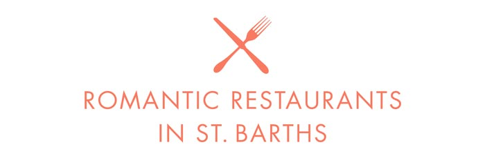 Romantic Restaurants in St. Barths