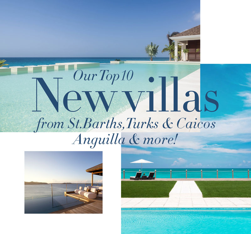 Our Top 10 New Villas: From St. Barths, Turks and Caicos, Anguilla and More