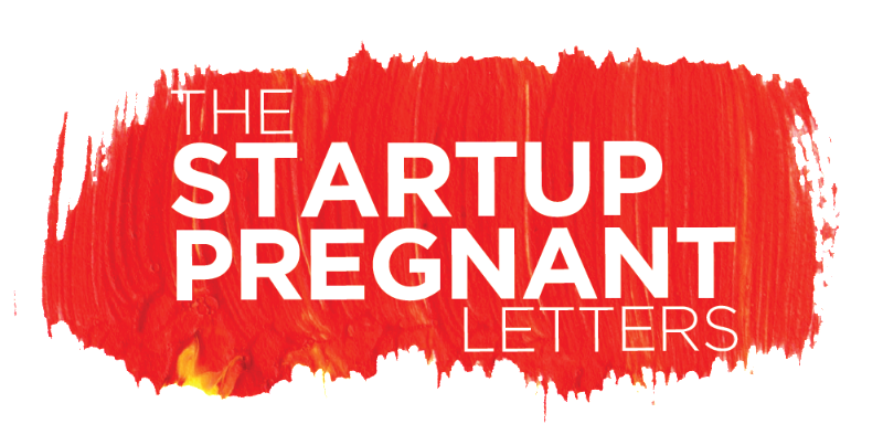The Startup Pregnant Letter