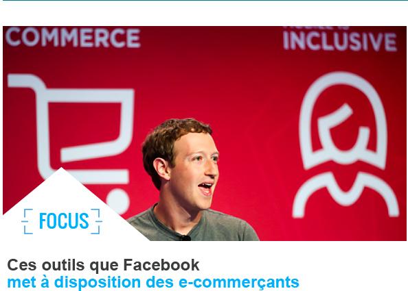 Focus- Ces outils que Facebook met à disposition des e-commerçants