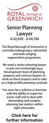 Senior Planning Lawyer - Royal Borough of Greenwich. We need a senior planning lawyer to join our increasingly busy Development team of planning, property and contract lawyers in working on these and similar projects and to take on a high profile planning caseload.