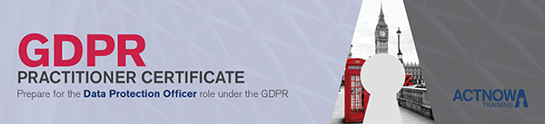 Act Now: GDPR Practitioner Certificate