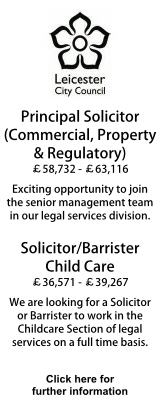Leicester City Council Commercial Property and RegulatoryPrincipal Solicitor and Childcare Solicitor