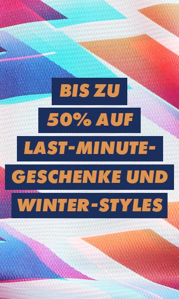 BIS ZU 50% AUF LAST-MINUTE-GESCHENKE UND WINTER-STYLES