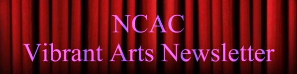 NCAC Vibrant Arts Newsletter