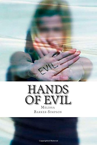 HANDS OF EVIL by Indie Author Melissa Barkerk-Simpson