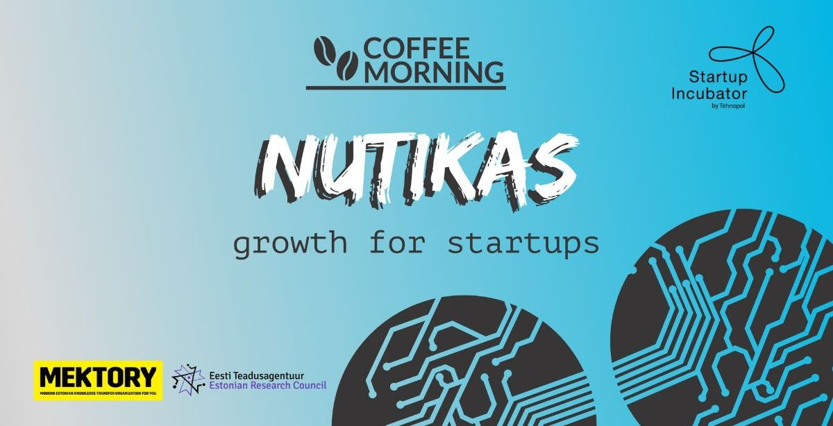 "Coffee Morning: Smart ""Nutikas"" funding for startups"