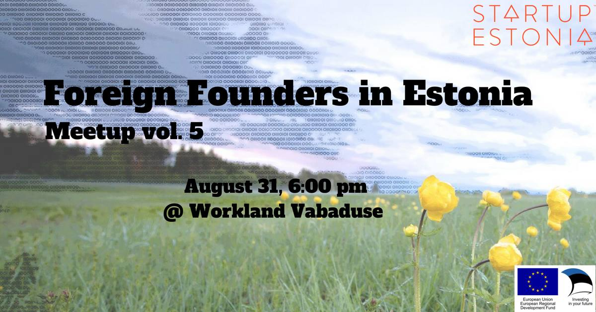 Foreign Founders in Estonia: Meetup vol. 5