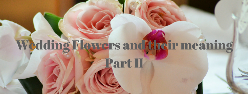 The Meaning of Wedding Flowers part 2
