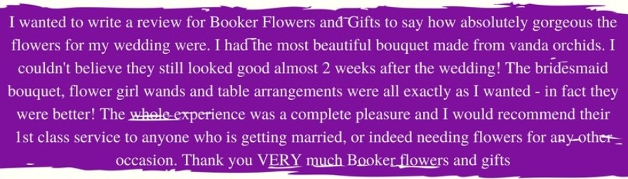 Bride testimonial of Booker Flowers