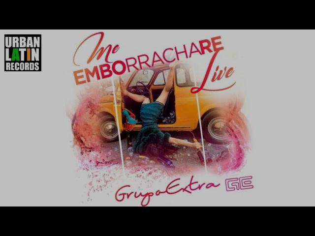 """GRUPO EXTRA - Preview """"ME EMBORRACHARE"""" (PRONTO EN BACHATA)"""
