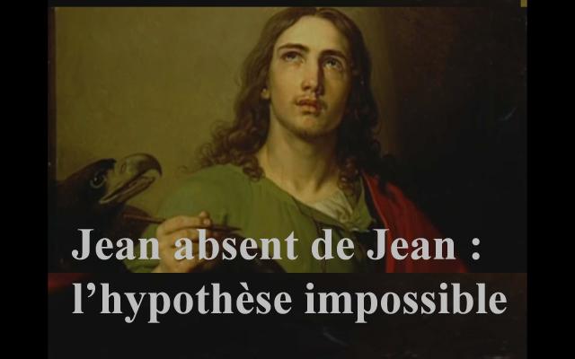Jean absent de Jean : l'hypothèse impossible