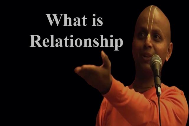Gaur Gopal Prabhu Ke Pravachan What Is Relationship