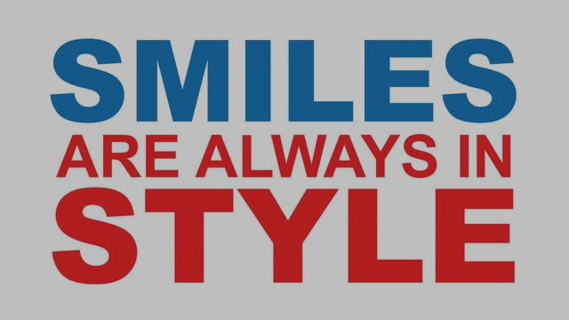 Smiles Are Always in Style