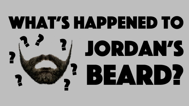 What's Happened To Jordan's Beard?