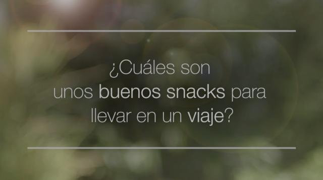 ¿Cuáles son unos buenos snacks para llevar en un viaje?