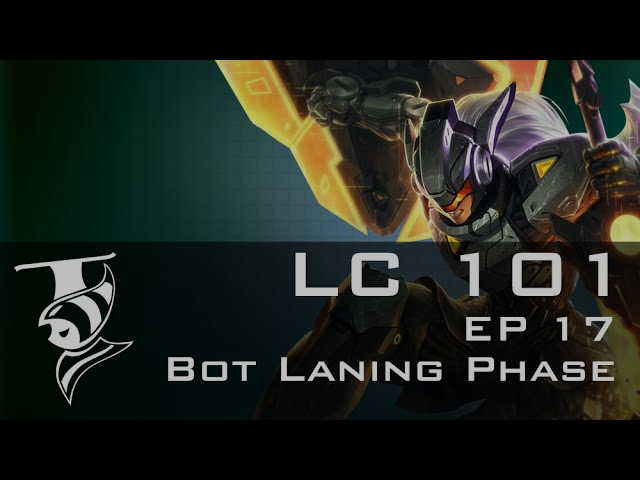 Leaguecraft 101 Episode 17 Advanced Bot Laning Phase Guide (Support Focus)