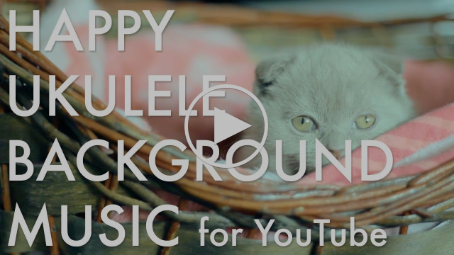 Happy Ukulele Background Music for YouTube