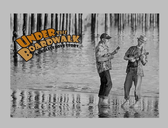 Trailer for Under the Boardwalk: A Ukulele Love Story
