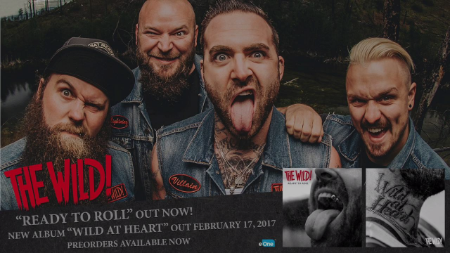 The Wild! - Ready To Roll | 'Wild At Heart' In Stores 2.17.17