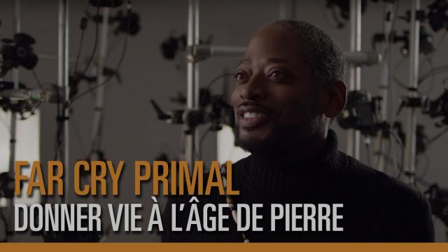 Far Cry Primal – Donner vie à l'Âge de Pierre