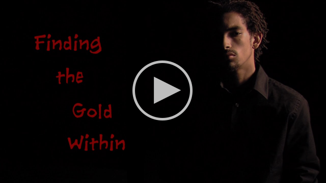 Finding the Gold Within – 3-min 2013 Trailer