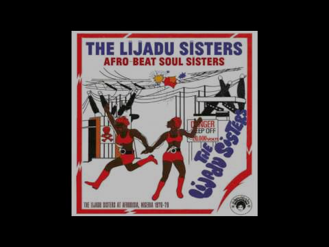 The Lijadu Sisters - Life Is Gone Down Low