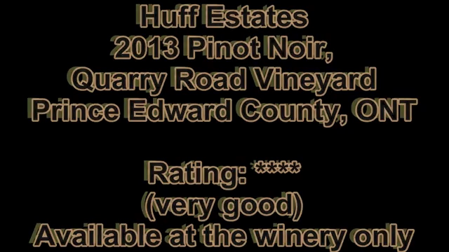 Pinot Noir Week: Huff Estates 2013 Quarry Road Vineyard