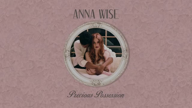 """Precious Possession"" - Anna Wise OFFICIAL AUDIO"