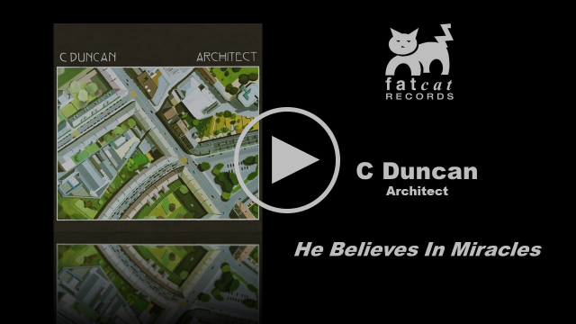 C Duncan - He Believes In Miracles [Architect]
