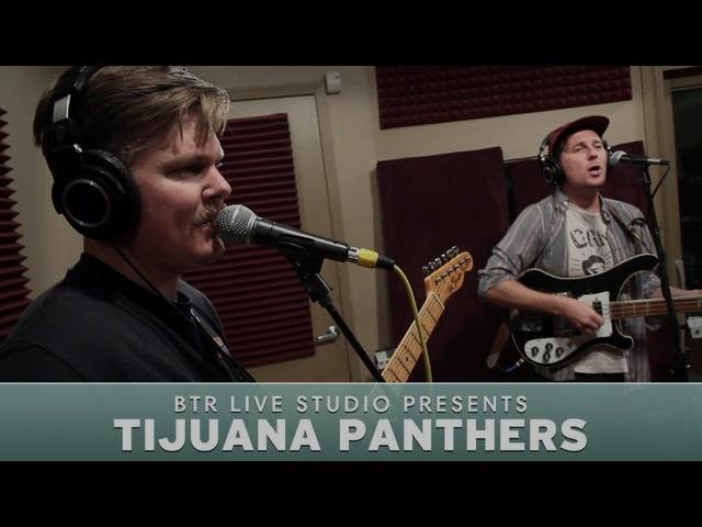 Tijuana Panthers - BTR Live Studio [ep251]