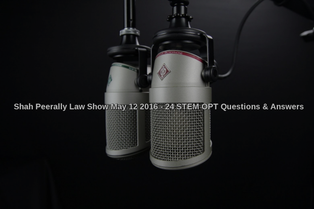 Immigration law show on STEM OPT and other Immigration Issues