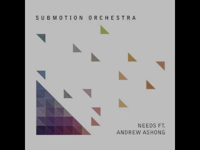 Submotion Orchestra feat. Andrew Ashong - Needs (Original mix)