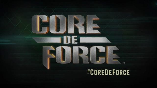 Core De Force - Coming Fall 2016