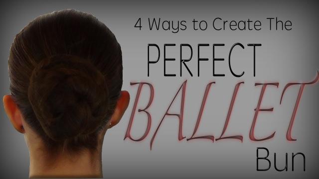 The Perfect BALLET bun 4 ways - Detailed Tutorial