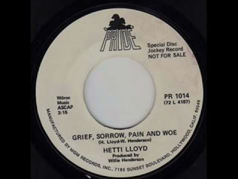 Hetti Lloyd - Grief,Sorrow,Pain And Woe
