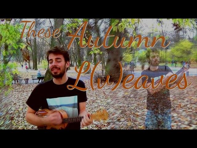 """These Autumn L(v)eaves"" Lviv, Ukraine - Original Ukulele Song"