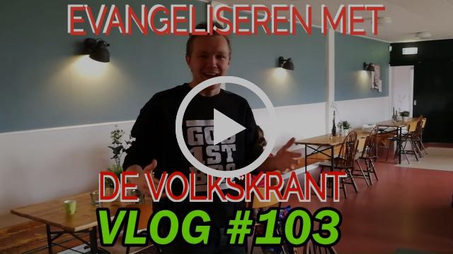 Evangeliseren met de Volkskrant! // VLOG #103