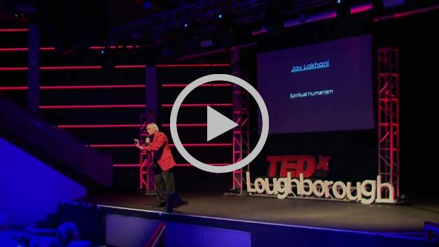 Spiritual humanism   Jay Lakhani   TEDxLoughborough